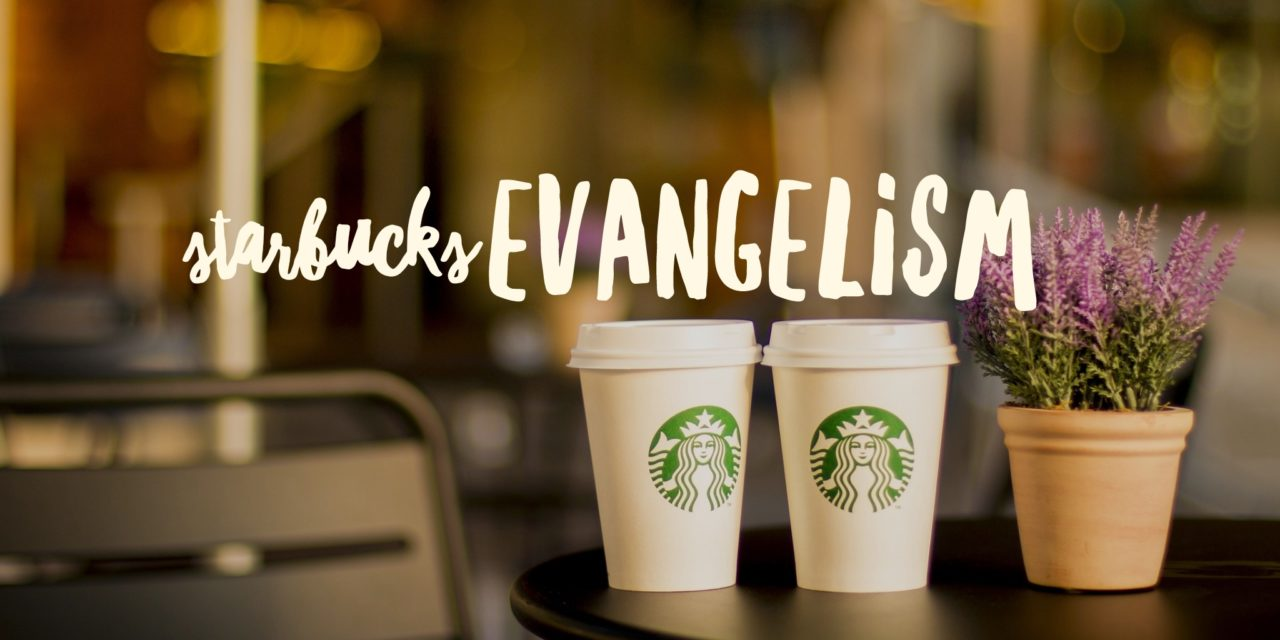 Starbucks Evangelism