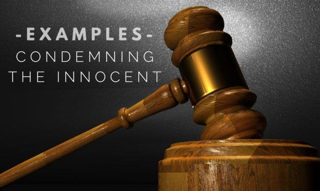 Examples of Condemning the Innocent