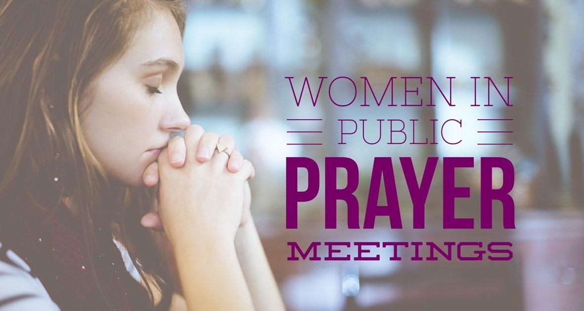 Women in Public Prayer Meetings