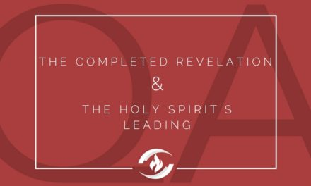 № 107: The Completed Revelation and the Holy Spirit's Leading