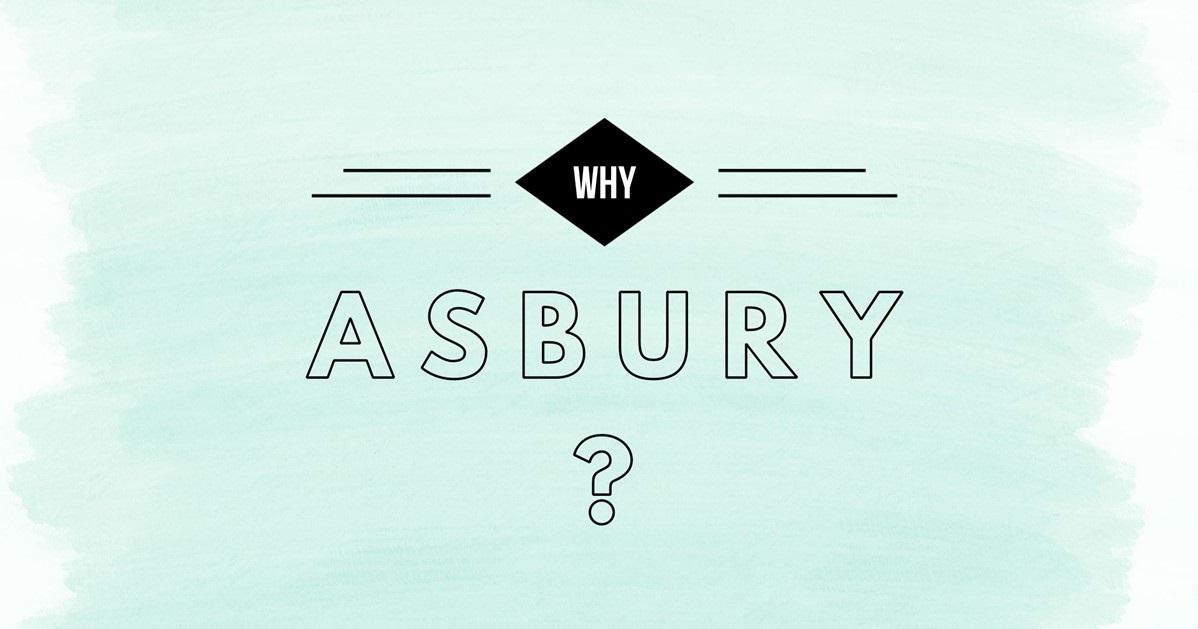 Why Asbury?