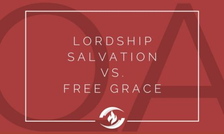 № 114 – Lordship Salvation vs. Free Grace