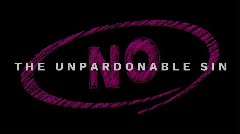 The Unpardonable Sin