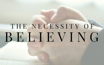 The Necessity of Believing