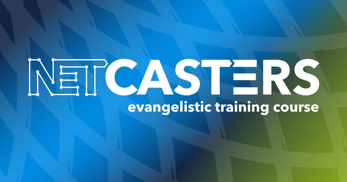 Netcasters Evangelistic Training Course