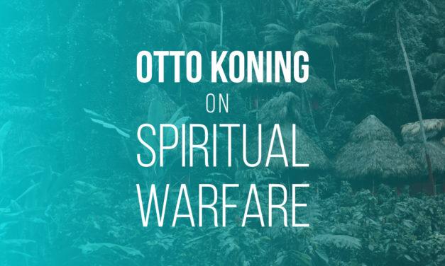 Otto Koning on Spiritual Warfare