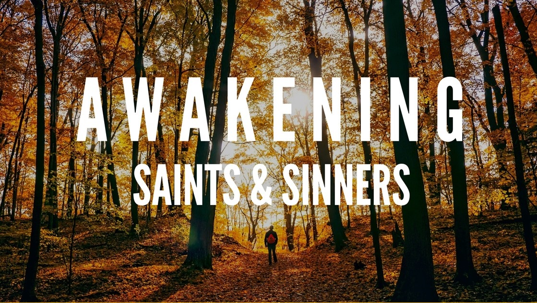 Awakening Saints & Sinners