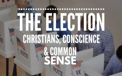 The Election: Christians, Conscience and Common Sense