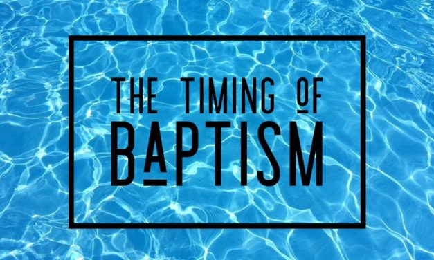 № 139 – The Timing of Baptism