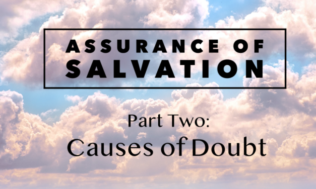 Assurance of Salvation – Part Two: Causes of Doubt