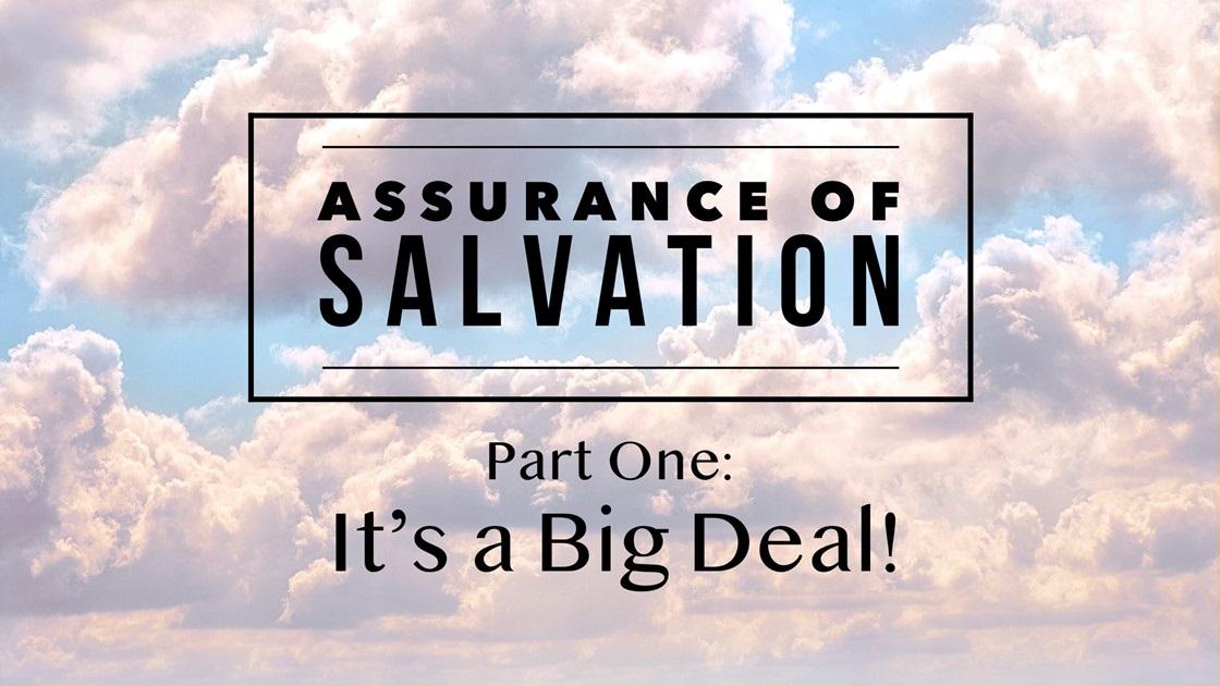 Assurance of Salvation – Part One: It's a Big Deal!