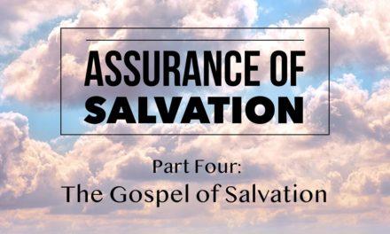Assurance of Salvation – Part Four: The Gospel of Salvation