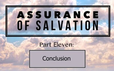 Assurance of Salvation – Part 11: Ministering Salvation, Assurance, and Revival